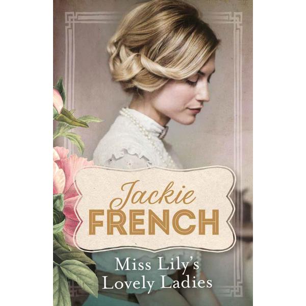 Miss Lily's Lovely Ladies (Miss Lily, #1) - Jackie French | Karta-nauczyciela.org