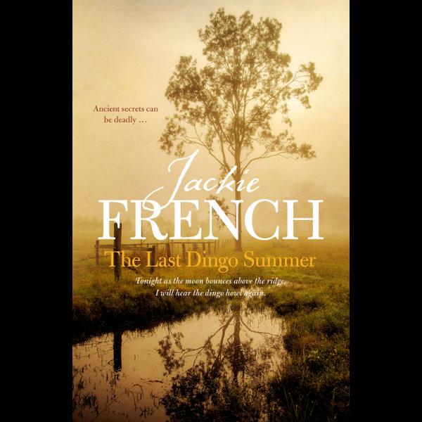 The Last Dingo Summer (The Matilda Saga, #8) - Jackie French   2020-eala-conference.org
