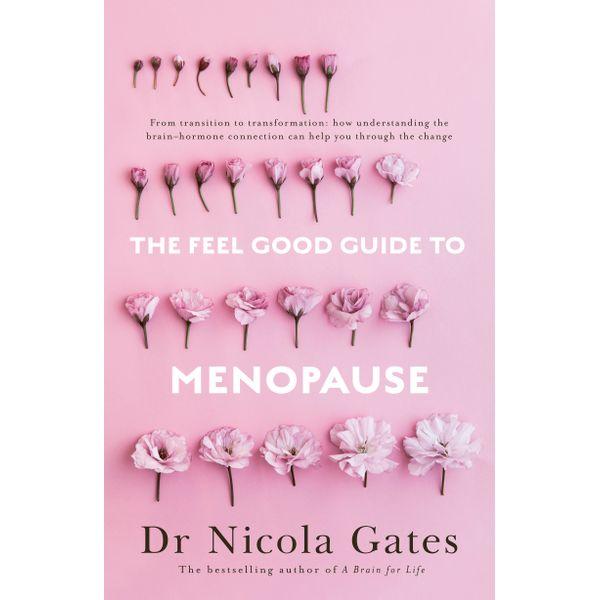 The Feel Good Guide to Menopause - Dr Nicola Gates | Karta-nauczyciela.org