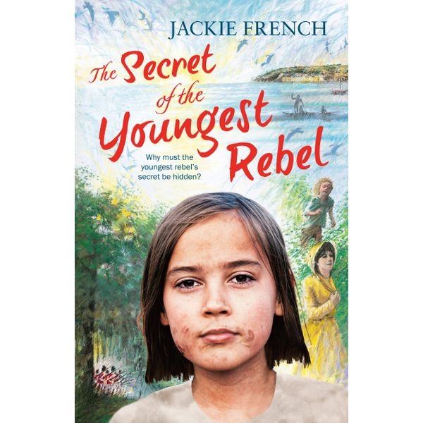 The Secret of the Youngest Rebel (The Secret Histories, #5) - Jackie French | 2020-eala-conference.org
