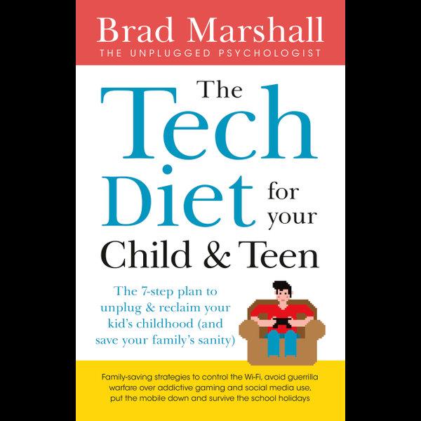 The Tech Diet for your Child & Teen - Brad Marshall   Karta-nauczyciela.org