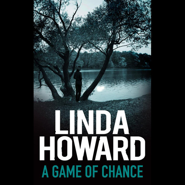 A Game Of Chance - LINDA HOWARD | 2020-eala-conference.org