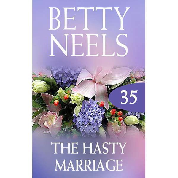 The Hasty Marriage (Betty Neels Collection) - Betty Neels | 2020-eala-conference.org