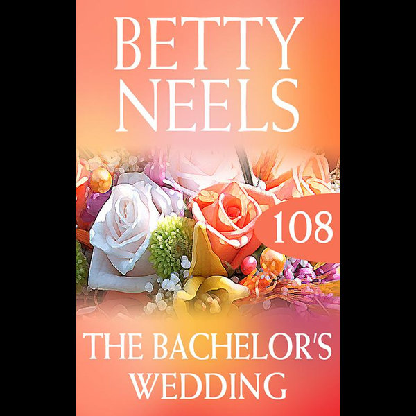 The Bachelor's Wedding (betty Neels Collection) - Betty Neels | 2020-eala-conference.org