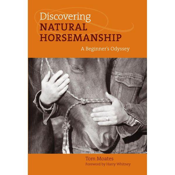Discovering Natural Horsemanship - Tom Moates, Harry Whitney (Foreword by)   Karta-nauczyciela.org