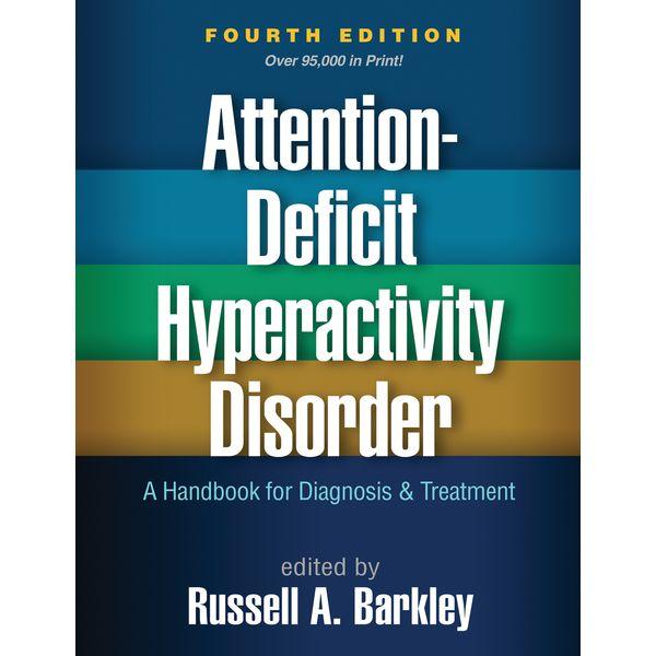 Attention-Deficit Hyperactivity Disorder, Fourth Edition - Russell A. Barkley (Editor) | Karta-nauczyciela.org