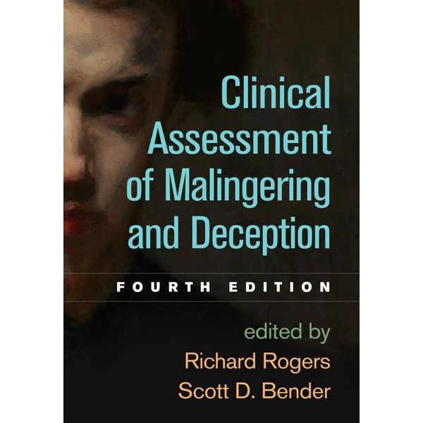 Clinical Assessment of Malingering and Deception, Fourth Edition - Richard Rogers (Editor), Scott D. Bender (Editor)   2020-eala-conference.org