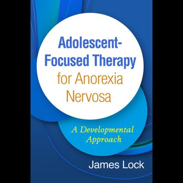 Adolescent-Focused Therapy for Anorexia Nervosa - James Lock   Karta-nauczyciela.org