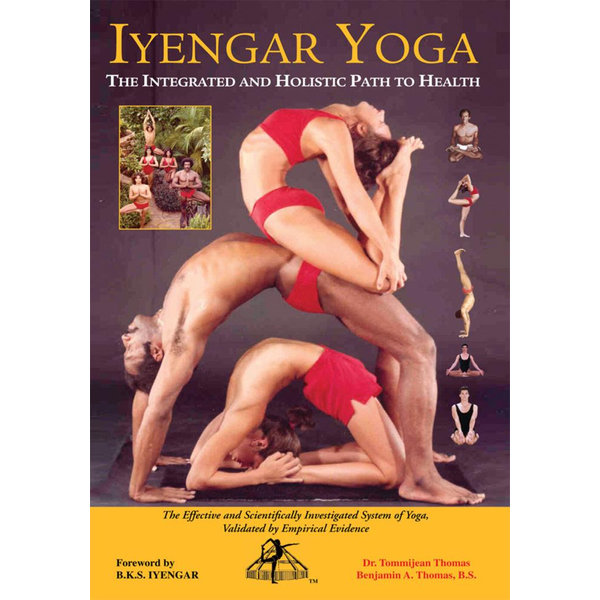 Iyengar Yoga the Integrated and Holistic Path to Health - Dr. Tommijean Thomas, Benjamin A. Thomas B.S., B.K.S. Iyengar | 2020-eala-conference.org