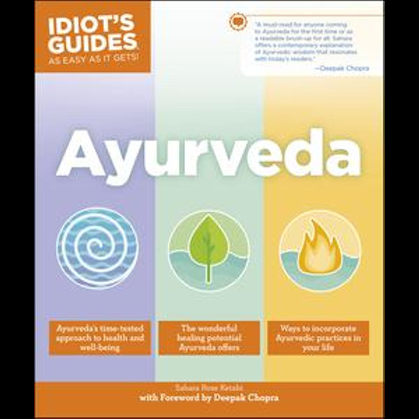 Ayurveda - Sahara Rose Ketabi, Deepak Chopra MD (Foreword by) | Karta-nauczyciela.org