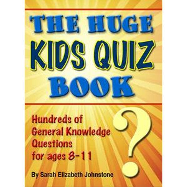 The Huge Kids Quiz Book - Sarah Johnstone | Karta-nauczyciela.org