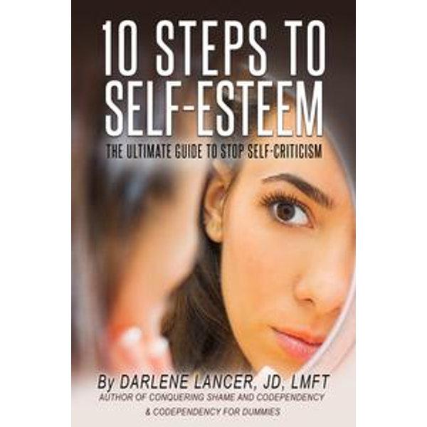 10 Steps to Self-Esteem - Darlene Lancer JD LMFT | 2020-eala-conference.org