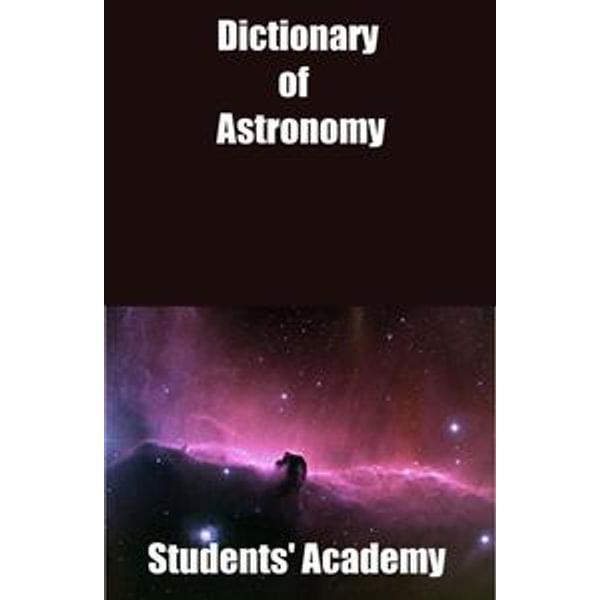 Dictionary of Astronomy - Students' Academy | Karta-nauczyciela.org