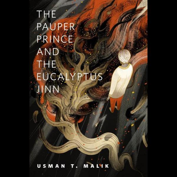 The Pauper Prince and the Eucalyptus Jinn - Usman T. Malik | 2020-eala-conference.org
