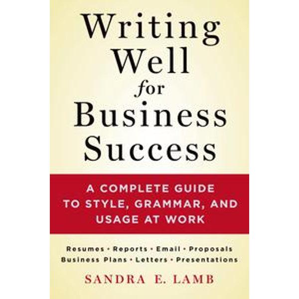 Writing Well for Business Success - Sandra E. Lamb | Karta-nauczyciela.org