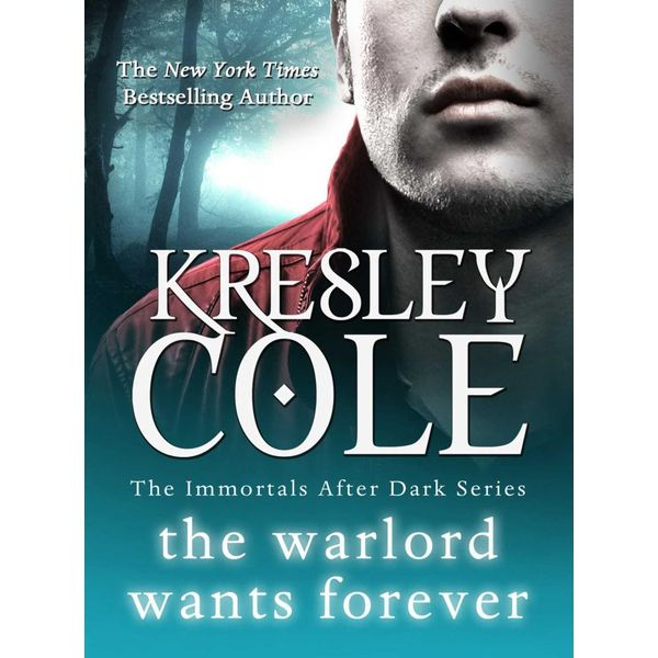 The Warlord Wants Forever - Kresley Cole | Karta-nauczyciela.org