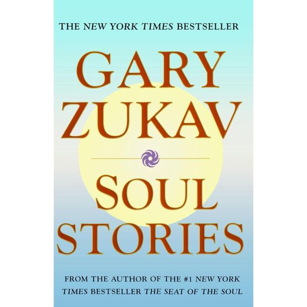 Soul Stories - Gary Zukav, Linda Francis | Karta-nauczyciela.org