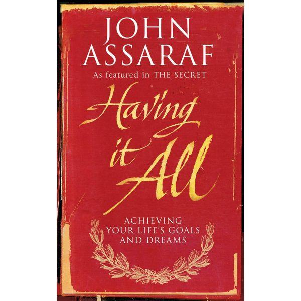 Having it All - John Assaraf | Karta-nauczyciela.org