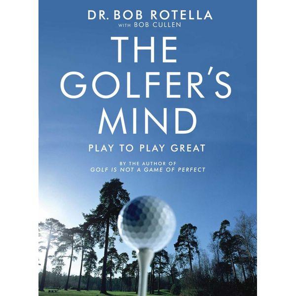 The Golfer's Mind - Dr. Bob Rotella, Bob Cullen   Karta-nauczyciela.org