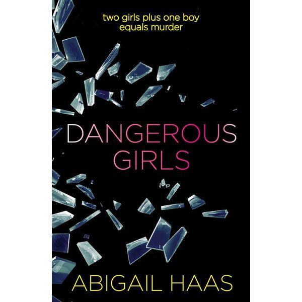 Dangerous Girls - Abigail Haas   Karta-nauczyciela.org