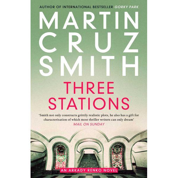 Three Stations - Martin Cruz Smith | 2020-eala-conference.org
