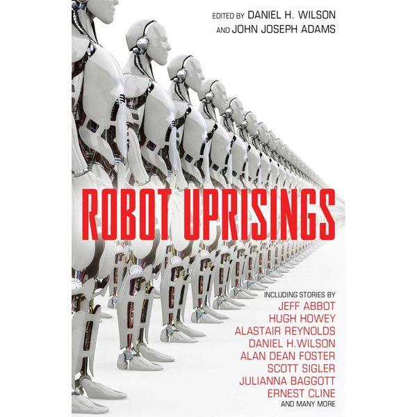 Robot Uprisings - Various, John Joseph Adams, Daniel H. Wilson (Editor) | Karta-nauczyciela.org