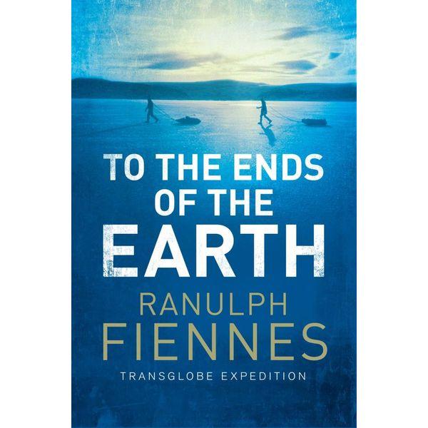 To the Ends of the Earth - Ranulph Fiennes | Karta-nauczyciela.org