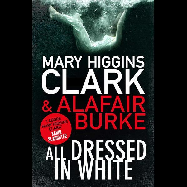 All Dressed in White - Mary Higgins Clark, Alafair Burke | 2020-eala-conference.org