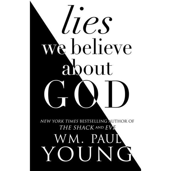 Lies We Believe About God - Wm. Paul Young | Karta-nauczyciela.org