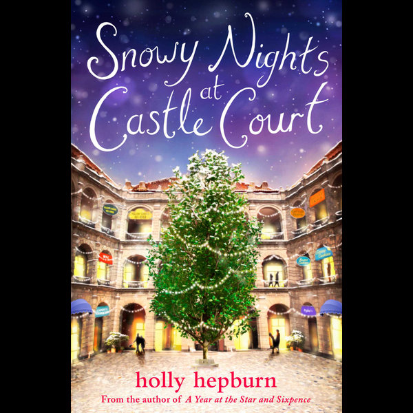 Snowy Nights at Castle Court - Holly Hepburn | 2020-eala-conference.org