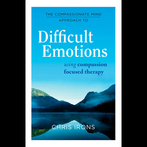 The Compassionate Mind Approach to Difficult Emotions - Chris Irons   2020-eala-conference.org