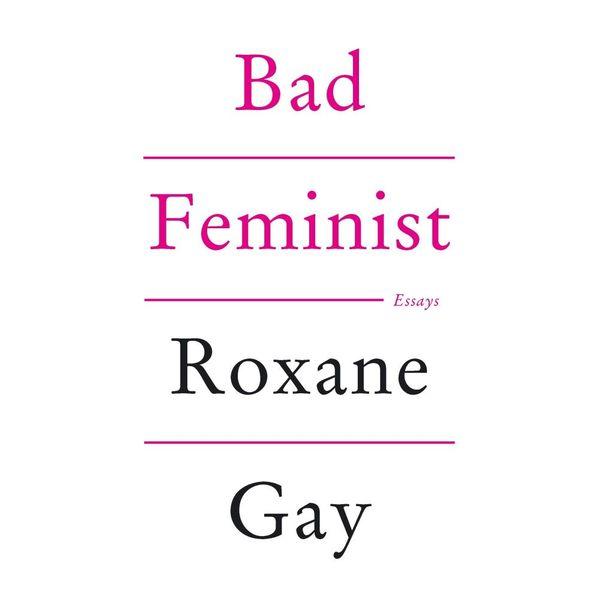 Bad Feminist - Roxane Gay | Karta-nauczyciela.org