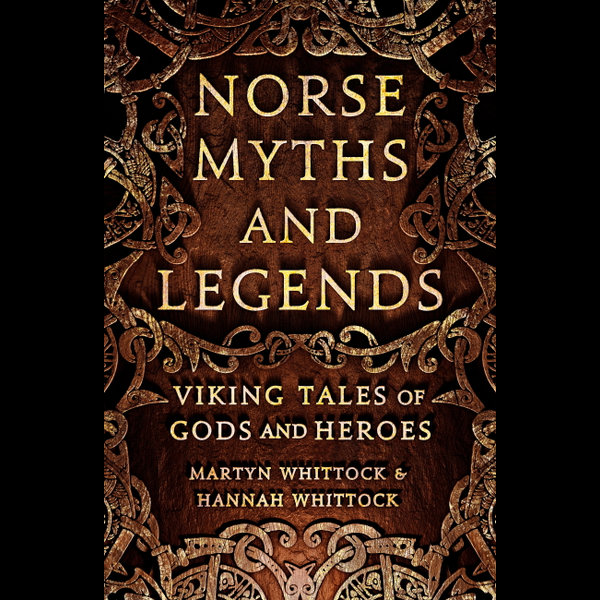 Norse Myths and Legends - Martyn Whittock, Hannah Whittock | 2020-eala-conference.org