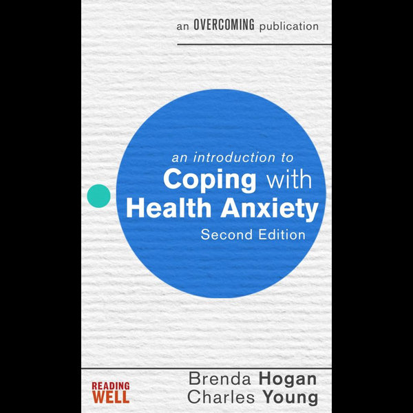 An Introduction to Coping with Health Anxiety - Brenda Hogan, prof Charles Young | 2020-eala-conference.org
