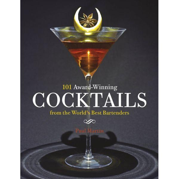 101 Award-Winning Cocktails from the World's Best Bartenders - Mr Paul Martin   Karta-nauczyciela.org