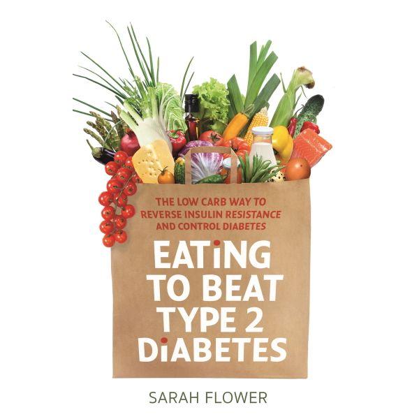 Eating to Beat Type 2 Diabetes - Sarah Flower | 2020-eala-conference.org
