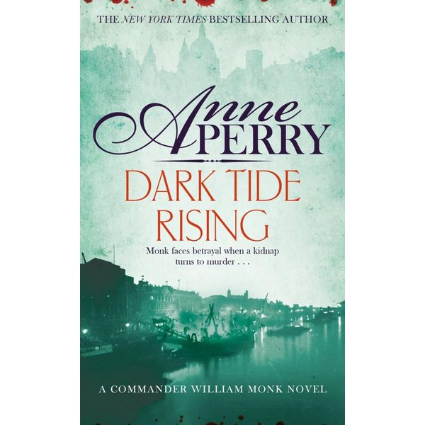 Dark Tide Rising (William Monk Mystery, Book 24) - Anne Perry | 2020-eala-conference.org