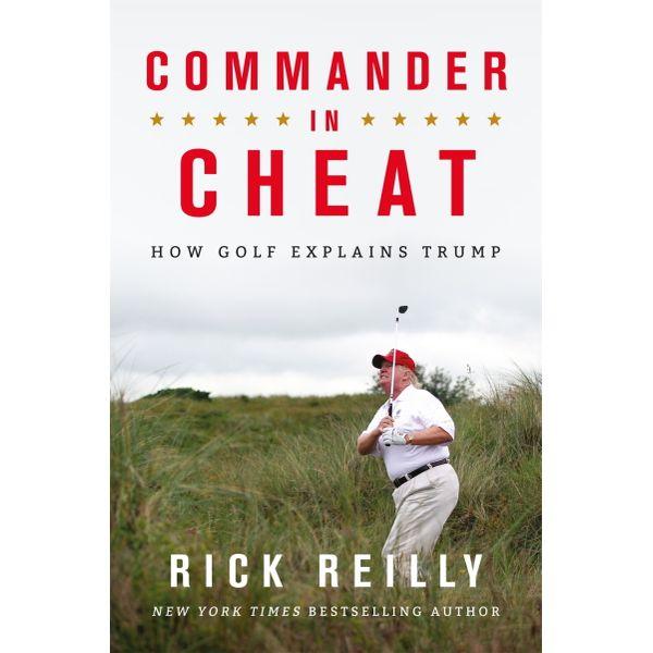 Commander in Cheat: How Golf Explains Trump - Rick Reilly   Karta-nauczyciela.org