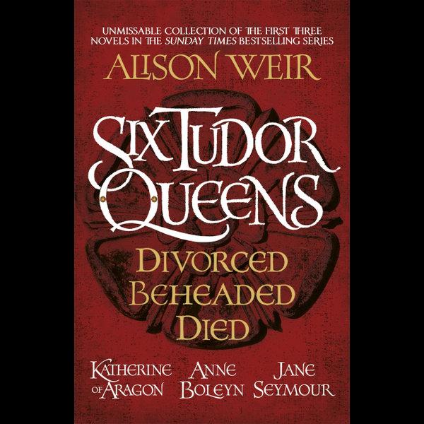 Six Tudor Queens: Divorced, Beheaded, Died - Alison Weir | Karta-nauczyciela.org