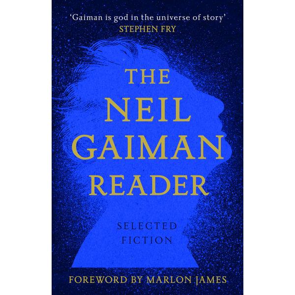 The Neil Gaiman Reader - Neil Gaiman, Marlon James (Foreword by) | 2020-eala-conference.org