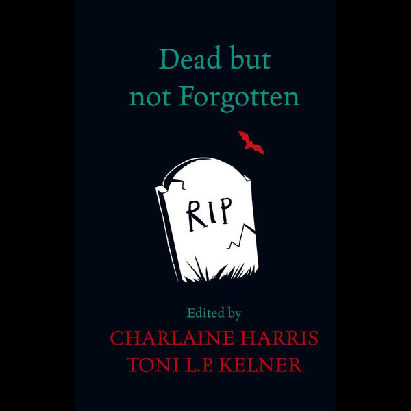 Dead But Not Forgotten - Charlaine Harris | 2020-eala-conference.org