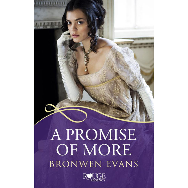 A Promise of More: A Rouge Regency Romance - Bronwen Evans | 2020-eala-conference.org