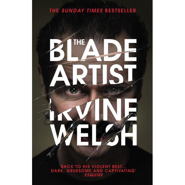 The Blade Artist - Irvine Welsh | 2020-eala-conference.org
