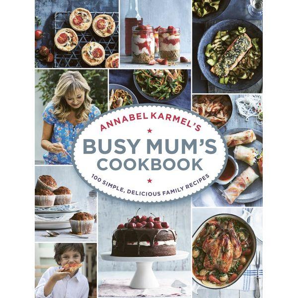 Annabel Karmel's Busy Mum's Cookbook - Annabel Karmel | 2020-eala-conference.org