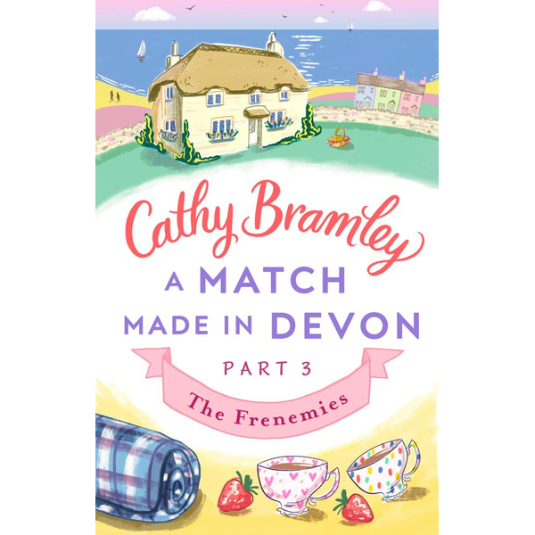 A Match Made in Devon - Part Three - Cathy Bramley   2020-eala-conference.org