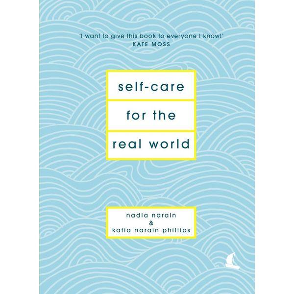 Self-Care for the Real World - Nadia Narain, Katia Narain Phillips | 2020-eala-conference.org