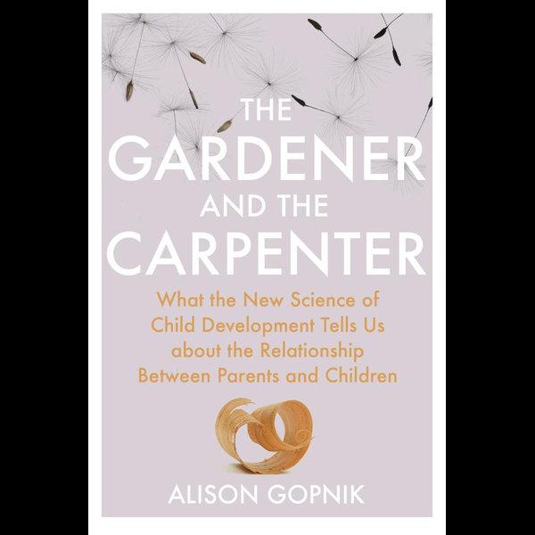 The Gardener and the Carpenter - Alison Gopnik | Karta-nauczyciela.org