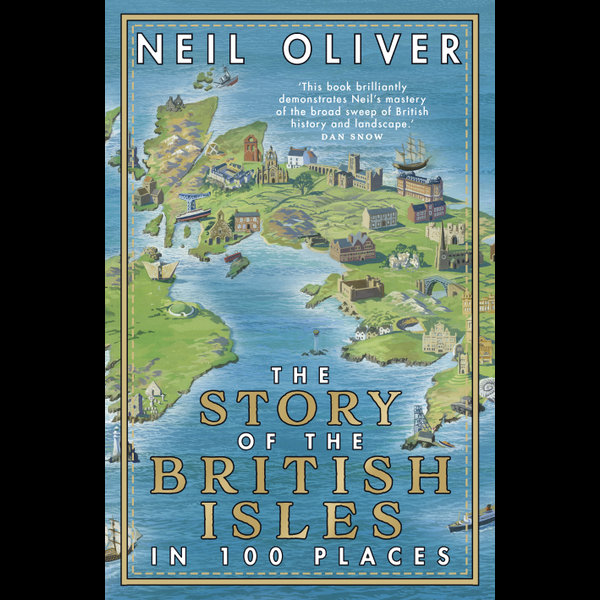 The Story of the British Isles in 100 Places - Neil Oliver   2020-eala-conference.org