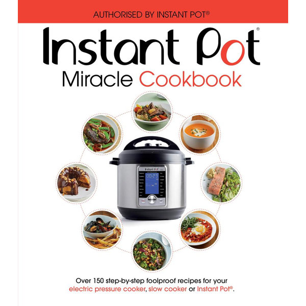 The Instant Pot Miracle Cookbook - Ebury Publishing | 2020-eala-conference.org