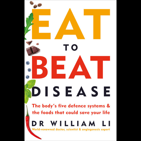 Eat to Beat Disease - Dr William Li | 2020-eala-conference.org